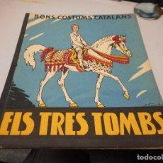 Libros antiguos: ELS TRES TOMBS BONS COSTUMS CATALANS 1934 MUY BUEN ESTADO. Lote 112465591