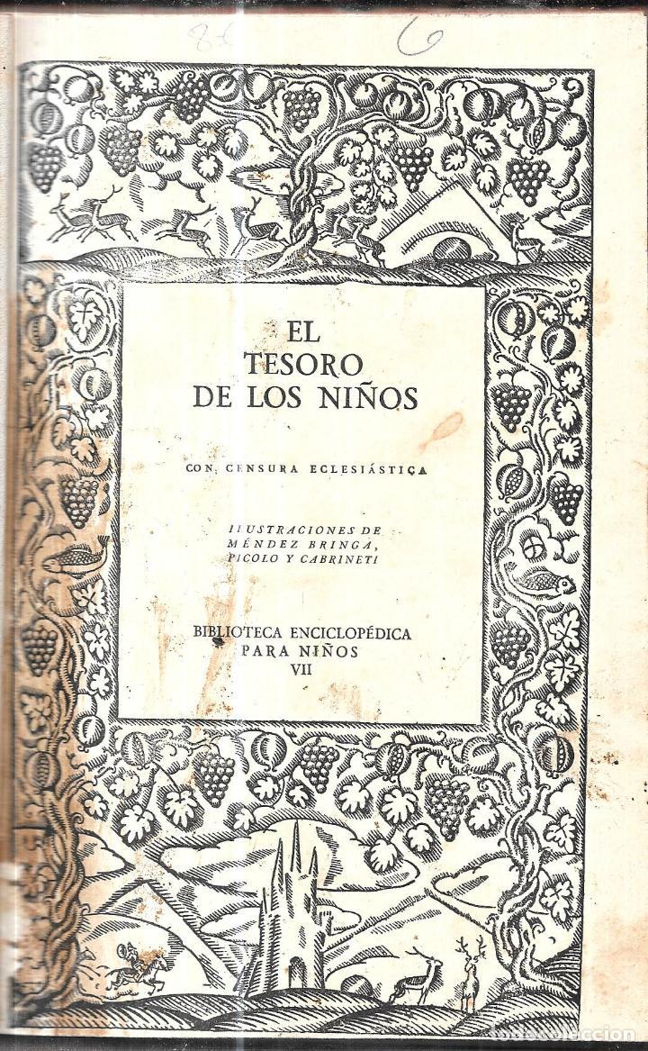 Libros antiguos: EL TESORO DE LOS NIÑOS. CON CENSURA ECLESIASTICA. ILUSTRACIONES DE MENDEZ BRINGA. PICOLO Y CABRINETI - Foto 2 - 112507227