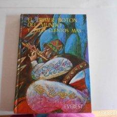 Libros antiguos: EL PRIMER BOTON DEL MUNDO Y TRECE CUENTOS MAS. Lote 112536215