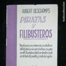 Libros antiguos: F1 PIRATAS Y FILIBUSTEROS HUBERT DESCHAMPS AÑO 1956 19 X 12 PAGINAS 135. Lote 112734799