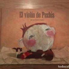 Libros antiguos: EL VIOLIN DE PAZLUS JACOBO MUÑIZ PAZLUS. Lote 113023735