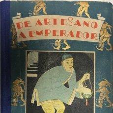 Libros antiguos: CUENTOS DE CALLEJA. DE ARTESANO A EMPERADOR. MADRID, C. 1930.. Lote 113024271