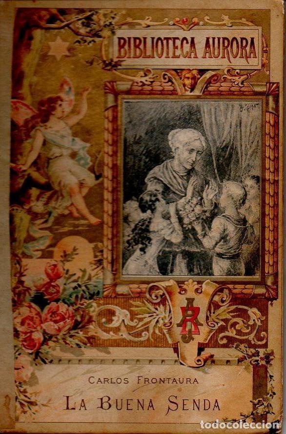 CARLOS FRONTAURA : LA BUENA SENDA (BASTINOS, 1892) (Libros Antiguos, Raros y Curiosos - Literatura Infantil y Juvenil - Cuentos)