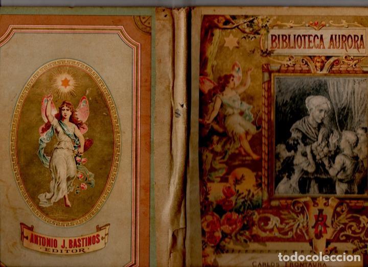 Libros antiguos: CARLOS FRONTAURA : LA BUENA SENDA (BASTINOS, 1892) - Foto 2 - 113192127