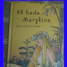 Libros antiguos: EL HADA MARYLINA M.ª CRISTINA SALAS RBA 2004 PASTA DURA 140 PAGINAS. Lote 113440999