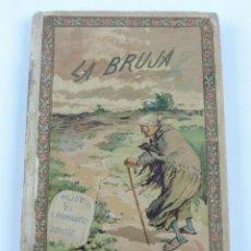 Libros antiguos: LIBRO MUSEO DE LA INFANCIA, COL. DE CUENTOS MORALES, ILUS. I.GIL Y E. BARRIO, BURGOS 1902, LA BRUJA,. Lote 113476471