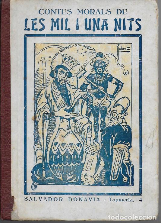 CONTES MORALS DE LES MIL I UNA NITS / EXPLICATS EN CATALÀ PER S. BONAVIA. BCN, 1924. 19X13CM. 127 P (Libros Antiguos, Raros y Curiosos - Literatura Infantil y Juvenil - Cuentos)