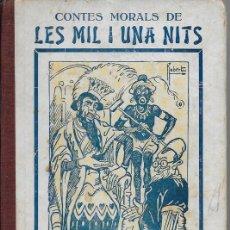 Libros antiguos: CONTES MORALS DE LES MIL I UNA NITS / EXPLICATS EN CATALÀ PER S. BONAVIA. BCN, 1924. 19X13CM. 127 P . Lote 114443539