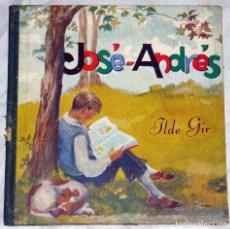 Libros antiguos: ANTIGUO CUENTO INFANTIL : JOSÉ-ANDRÉS. Lote 114692091
