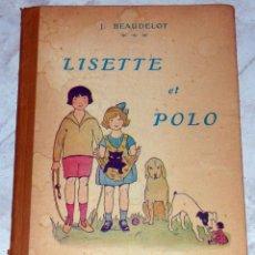 Libros antiguos: ANTIGUO CUENTO INFANTIL FRANCÉS : LISETTE ET POLO. AÑO 1948. Lote 114692787
