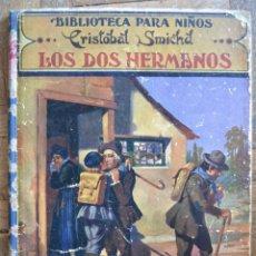 Libros antiguos - Los dos hermanos. Cristobal Smichd. Biblioteca para niños, Editorial Sopena, 1934. - 115287591