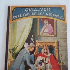 Libros antiguos: GULLIVER EN EL PAIS DE LOS GIGANTES - POR J. SWIFT ( AÑO 1935 ). Lote 115696083