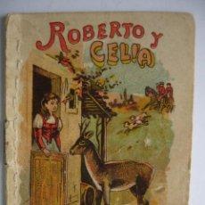 Libros antiguos: ROBERTO Y CELIA. CALLEJA 1901.RECREO INFANTIL.10X7. Lote 115756659