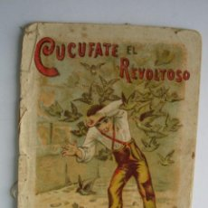 Libros antiguos: CUCUFATE EL REVOLTOSO CALLEJA 1901.RECREO INFANTIL.10X7. Lote 115756707