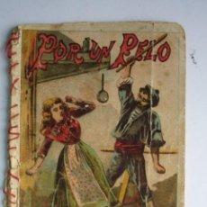 Libros antiguos: POR UN PELO.CALLEJA 1901.RECREO INFANTIL.10X7. Lote 115756903