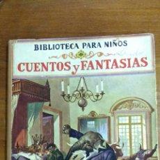 Libros antiguos - Cuentos y fantasías. Biblioteca para niños. Ramón Sopena. Año 1931 - 116120620