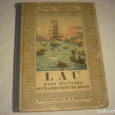 Libros antiguos: LAU O LES AVENTURES D'UN APRENENT DE PILOT . CARLES SOLDEVILA , ILUSTRA J. JUNCEDA. Lote 116546479