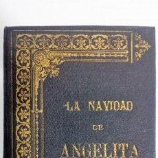 Libros antiguos: LA NAVIDAD DE ANGELITA, SEGUNDA EDICION. Lote 117045239