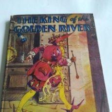 Libros antiguos: THE KING OF THE GOLDEN RIVER, EN INGLÉS, POR JOHN RUSKIN, APROX 1925. Lote 117250331