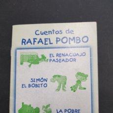 Libros antiguos: PEQUEÑA PUBLICACION - LOS CUENTOS DE RAFAEL POMBO - TDKP1. Lote 117955299