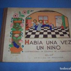 Libros antiguos: HABIA UNA VEZ UN NIÑO ILUSTRADA POR J. HEBBELYNCK AÑO 1942 . Lote 118166875