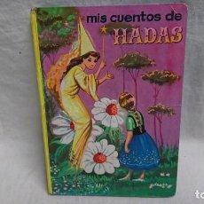 Libros antiguos: CUENTO MIS CUENTOS DE HADAS - VOL. 4 - EDITORIAL VASCO AMÉRICANA AÑO 1962 . Lote 118819187