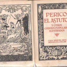 Libros antiguos: PERICO EL ASTUTO Y OTROS CUENTOS POPULARES ILUSTRADOS (MIQUEL RIUS, C. 1930). Lote 118959071
