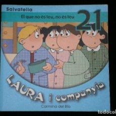 Libros antiguos: F1 LAURA I COMPANYIA EL QUE NO ES TEU NO ES TEU 21 CARMINA DEL RIO. Lote 119119939