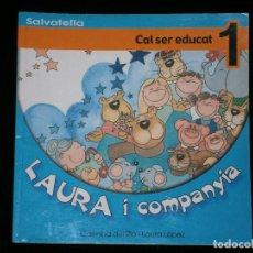 Libros antiguos: F1 LAURA I COMPANYIA CAL SER EDUCAT 1 CARMINA DEL RIO LAURA LOPEZ. Lote 119120771