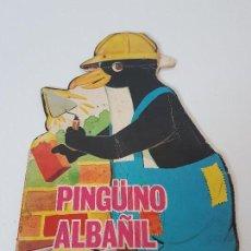 Libros antiguos: CUENTO TROQUELADO PINGUINO ALBAÑIL ( TORAY 1965 ). Lote 119168947