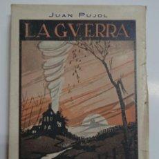 Libros antiguos: LA GUERRA, JUAN PUJOL, CUENTOS Y NARRACIONES 1917. Lote 119487443