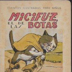Libros antiguos: MICIFUZ EL DE LAS BOTAS. BCN : SOPENA, S.F. 17X12 CM. 16 P.. Lote 119577391