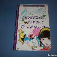 Libros antiguos: ANDERSEN, GRIMM Y PERRAULT CUENTOS DE SIEMPRE MARIA PASCUAL SERVILIBRO. Lote 119612859
