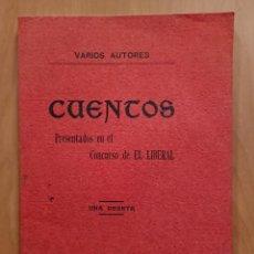 Libros antiguos: EL LIBERAL;CUENTOS PRESENTADOS EN EL CONCURSO DE EL LIBERAL, MADRID 1906. Lote 119920075