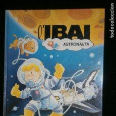 Libros antiguos: F1 L'IBAI ASTRONAUTA TIMUN MAS AÑO 1985 MD 27 X 22 EN CATALAN. Lote 120178767