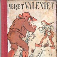 Libros antiguos: SERRA I BOLDÚ : PERET VALENTET (POLIGLOTA, 1932) ILUSTRA LOLA ANGLADA - EN CATALÁN. Lote 120314379