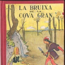 Libros antiguos: SERRA I BOLDÚ : LA BRUIXA DE LA COVA GRAN (POLIGLOTA, 1932) ILUSTRA LONGORIA Y BENSON - EN CATALÁN. Lote 120314487