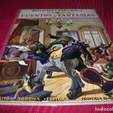 Alte Bücher - Libro Cuentos y Fantasias.Ramón Sopena Editor. - 120939911
