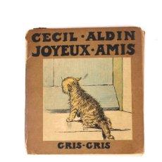 Libros antiguos: L-4578 JOYEUX AMIS GRIS GRIS.POR CECIL ALDIN .ED LIBRAIRIE HACHETTE.PARIS.AÑO 1925. Lote 123331631