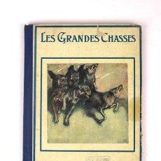 Libros antiguos: L-4580. LES GRANDES CHASSES. ANONIMO. ED NELSON .PARIS. FINALES DEL SIGLO XIX.. Lote 123334547