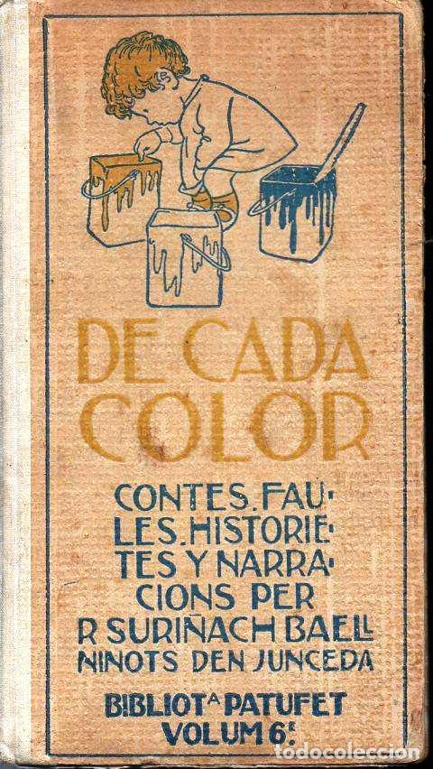 SURIÑACH BAELLS : DE CADA COLOR - NINOTS D'EN JUNCEDA (BIBL. PATUFET, Nº 6 - BAGUÑÀ, 1908) CATALÁN (Libros Antiguos, Raros y Curiosos - Literatura Infantil y Juvenil - Cuentos)