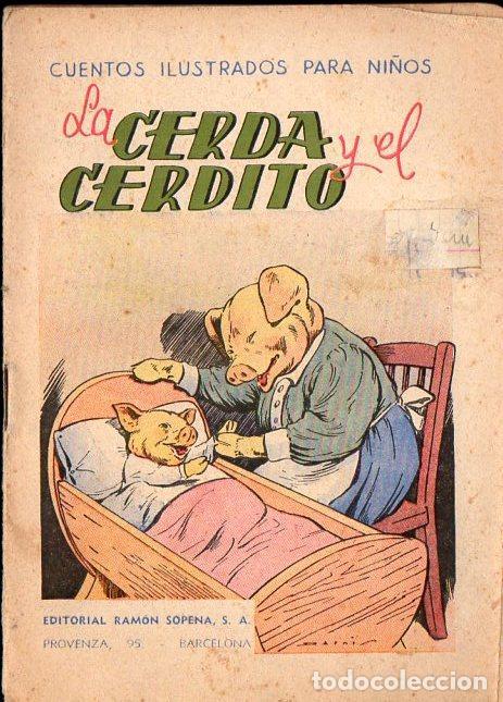 LA CERDA Y EL CERDITO - CUENTOS ILUSTRADOS SOPENA, C. 1930 (Libros Antiguos, Raros y Curiosos - Literatura Infantil y Juvenil - Cuentos)