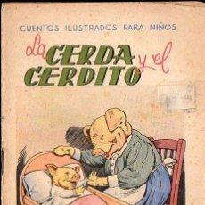 Libros antiguos: LA CERDA Y EL CERDITO - CUENTOS ILUSTRADOS SOPENA, C. 1930. Lote 123688407
