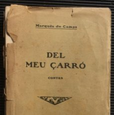 Libros antiguos: DEL MEU CARRÓ, CONTES, MARQUÈS DE CAMPS, EDITADO POR BIBLIOTECA JOVENTUT, EN 1912. Lote 124427691