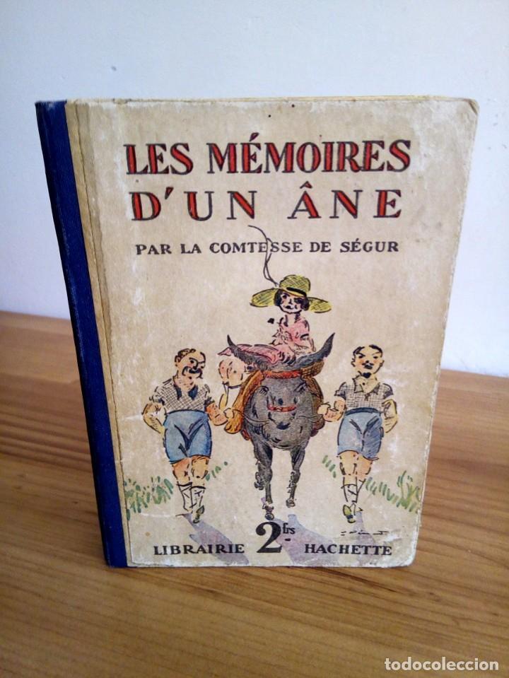 LES MÉMOIRES D´ UN ÂNE. COMTESSE DE SEGUR. HACHETTE. 1930 (Libros Antiguos, Raros y Curiosos - Literatura Infantil y Juvenil - Cuentos)