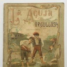 Libros antiguos: LA AGUJA ORGULLOSA. - [CALLEJA, S.]. Lote 123263735