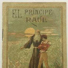 Alte Bücher - EL PRÍNCIPE RAUL. - [CALLEJA, S.] - 123263711