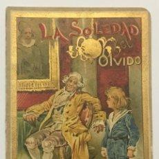 Libros antiguos: LA SOLEDAD Y EL OLVIDO. - [CALLEJA, S.]. Lote 123263779