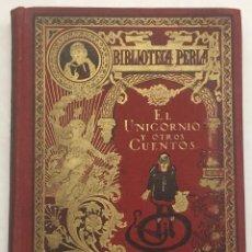 Libros antiguos: EL UNICORNIO Y OTROS CUENTOS. - CALLEJA.. Lote 123169734