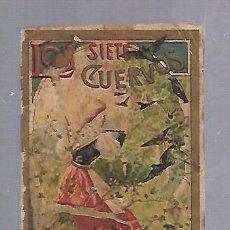 Libros antiguos: CUENTO DE CALLEJA. LOS SIETE CUERVOS. VER DORSO. 7 X 10CM. Lote 124600327